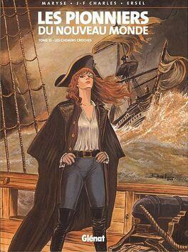 Couverture du livre : Les Pionniers du Nouveau Monde, tome 13 : Les Chemins croches