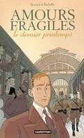 Amours fragiles, tome 1 : Le dernier printemps