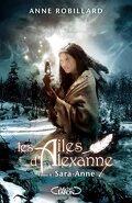 Les Ailes d'Alexanne, Tome 4 : Sara-Anne