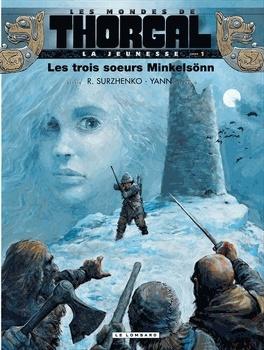 Couverture du livre : Les Mondes de Thorgal - La Jeunesse, Tome 1 : Les Trois Sœurs Minkelsönn