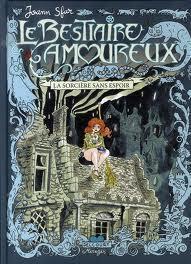 Couverture du livre : Le Bestiaire amoureux, tome 3: La sorcière sans espoir