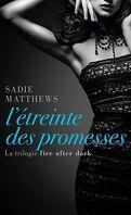 La trilogie Fire after dark, Tome 3 : L'Étreinte des promesses