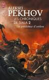 Les chroniques de Siala, tome 2 : Le Prédateur d'Ombre