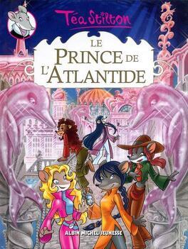Couverture du livre : Téa Stilton, Le prince de l'Atlantide