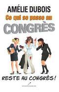 Ce qui se passe au congrès... reste au congrès!