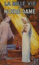 La belle vie de Notre Dame