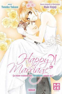 Couverture du livre : Happy Marriage !? - Roman 1 : Ca existe vraiment des vacances comme ça?