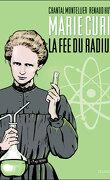 Marie Curie, la Fée du radium