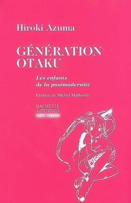 Couverture du livre : Génération Otaku : les enfants de la postmodernité