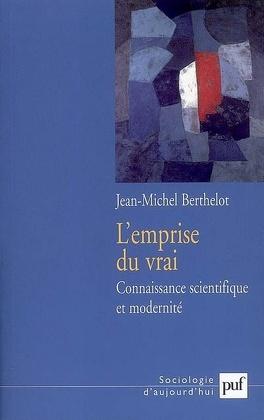 Couverture du livre : L'emprise du vrai : connaissance scientifique et modernité