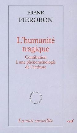 Couverture du livre : L'humanité tragique : contribution à une phénoménologie de l'écriture