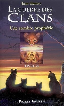 Couverture du livre : La Guerre des clans, tome 6 : Une sombre prophétie