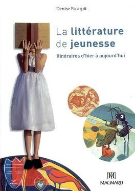 Couverture du livre : La littérature de jeunesse : itinéraires d'hier à aujourd'hui