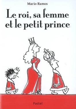 Couverture du livre : Le roi, sa femme et le petit prince