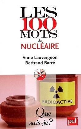 Couverture du livre : Les 100 mots du nucléaire
