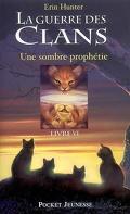 La Guerre des clans, Cycle 1 - Tome 6 : Une sombre prophétie