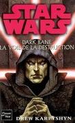 Dark Bane : La voie de la destruction