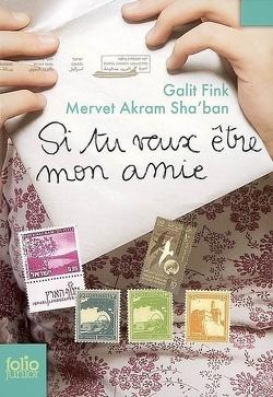 Couverture de Si tu veux être mon amie : lettres de Galit Fink et Mervet Akram Sha'ban