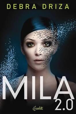Couverture du livre : MILA 2.0, Tome 1 : MILA 2.0