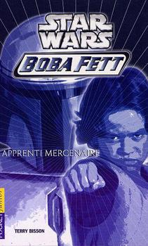 Couverture du livre : Star Wars - Boba Fett, Apprenti Mercenaire