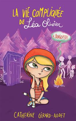Couverture du livre : La Vie compliquée de Léa Olivier, Tome 4 : Angoisses