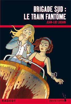 Couverture du livre : Brigade Sud : Le train fantôme