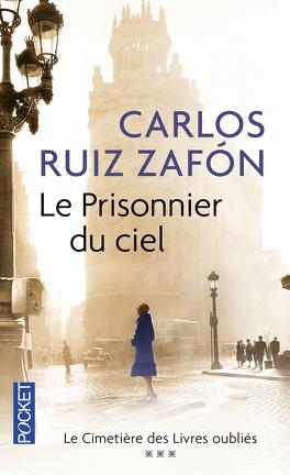 Couverture du livre : Le Cimetière des livres oubliés, tome 3 : Le Prisonnier du Ciel