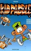 Kid Paddle, Tome 9 : Boing ! Boing ! Bunk !