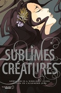 Les Enchanteurs, Roman Graphique : Sublimes Créatures