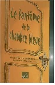 Couverture du livre : Le Fantôme de la chambre bleue