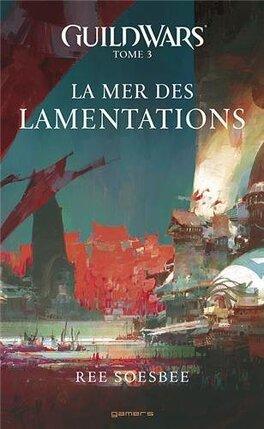 Couverture du livre : Guild Wars, Tome 3 : La Mer des Lamentations