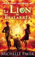 Le Temps des héros, tome 2 : Le lion de Thalakrea