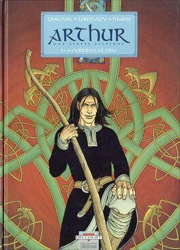 Couverture du livre : Arthur - Une épopée celtique, tome 1 : Myrddin le fou