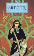 Arthur - Une épopée celtique, tome 1 : Myrddin le fou