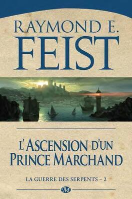 Couverture du livre : La Guerre des Serpents, Tome 2 : L'ascension d'un Prince Marchand