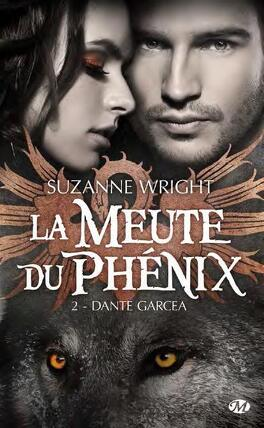 Couverture du livre : La Meute du Phénix, Tome 2 : Dante Garcea