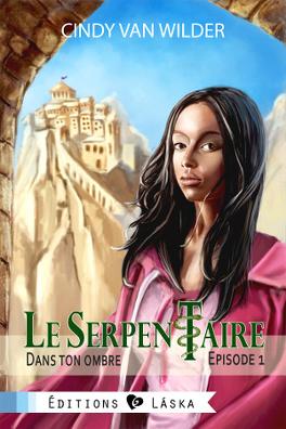 Couverture du livre : Le Serpentaire, Episode 1 : Dans ton ombre