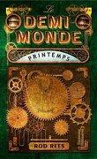 Le Demi-Monde, tome 2 : Printemps