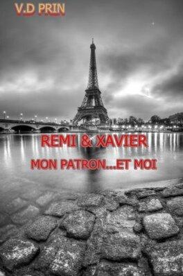 Couverture du livre : Rémi & Xavier : Mon Patron... et Moi