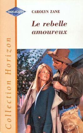 Couverture du livre : Le rebelle amoureux