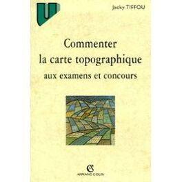 Couverture du livre : Commenter la carte topographique : aux examens et concours