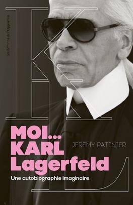 Moi Karl Lagerfeld Une Autobiographie Imaginaire Livre