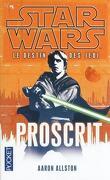 Star Wars - Le destin des Jedi, tome 1 : Proscrit