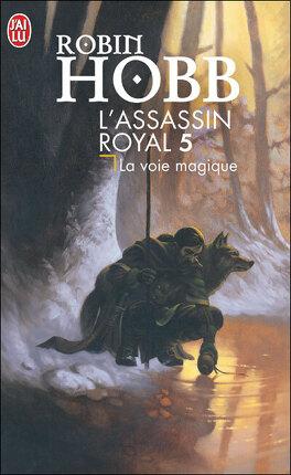 Couverture du livre : L'Assassin royal, Tome 5 : La Voie magique