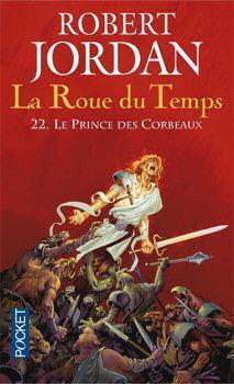 Couverture du livre : La Roue du Temps, Tome 22/22 : Le Prince des corbeaux