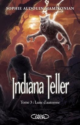 Couverture du livre : Indiana Teller, Tome 3 : Lune d'Automne