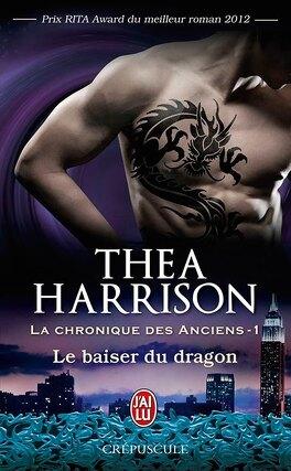 Couverture du livre : La Chronique des Anciens, Tome 1 : Le Baiser du dragon