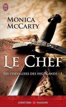 Couverture du livre : Les Chevaliers des Highlands, Tome 1 : Le Chef