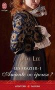 Les Frazier, Tome 1 : Amante ou épouse ?