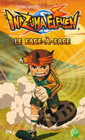 Inazuma Eleven, tome 1 : Le face à face (roman)